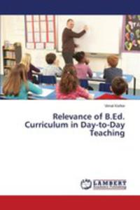 Relevance Of B.ed. Curriculum In Day-to-day Teaching - 2857252305