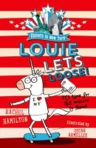 Unicorn In New York: Louie Lets Loose! - 2840251187