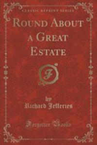 Round About A Great Estate (Classic Reprint) - 2860712388