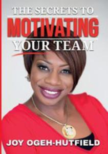 The Secrets To Motivating Your Team - 2852937013