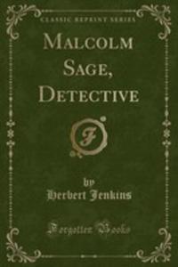 Malcolm Sage, Detective (Classic Reprint) - 2855742839