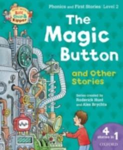 Oxford Reading Tree Read With Biff Chip & Kipper: The Magic Button And Other Stories - 2849516274