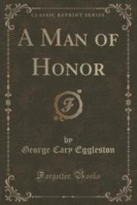 A Man Of Honor (Classic Reprint) - 2855170437