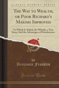 The Way To Wealth, Or Poor Richard's Maxims Improved - 2855135696