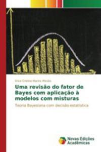 Uma Revis~ao Do Fator De Bayes Com Aplicaç~ao `a Modelos Com Misturas - 2860707076