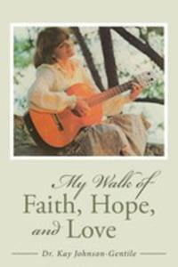 My Walk Of Faith, Hope, And Love - 2871205755