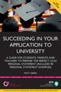 Succeeding In Your Application To University: How To Prepare The Perfect Ucas Personal Statement (Including 98 Personal Statement Examples) - 2842403216