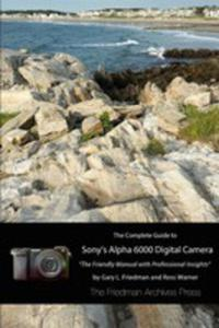 The Complete Guide To Sony's A6000 Camera (B&w Edition) - 2852925638