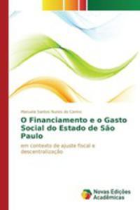 O Financiamento E O Gasto Social Do Estado De S~ao Paulo - 2857262863