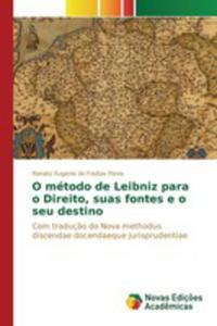 O Método De Leibniz Para O Direito, Suas Fontes E O Seu Destino - 2857263072