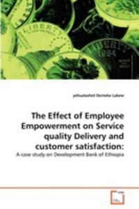 The Effect Of Employee Empowerment On Service Quality Delivery And Customer Satisfaction - 2857109132
