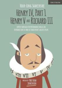 Hour - Long Shakespeare: Henry IV (Part 1) Henry V And Richard III - 2850822581