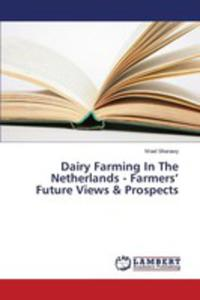 Dairy Farming In The Netherlands - Farmers' Future Views & Prospects - 2861340290