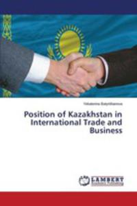 Position Of Kazakhstan In International Trade And Business - 2857255510