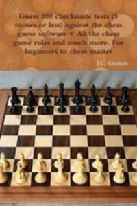 Guess 100 Checkmate Tests (5 Moves Or Less) Against The High Chess Software + All The Chess Rules And Much More - 2852918221