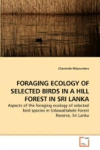 Foraging Ecology Of Selected Birds In A Hill Forest In Sri Lanka - 2857072327