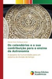 Os Calendários E A Sua Contribuiç~ao Para O Ensino Da Astronomia - 2857263063