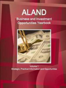 Aland Business And Investment Opportunities Yearbook Volume 1 Strategic, Practical Information And Opportunities - 2860655594