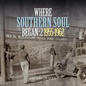 Where Southern Soul Began - 2839390528
