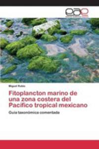 Fitoplancton Marino De Una Zona Costera Del Pacífico Tropical Mexicano - 2857252218