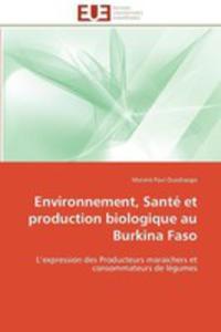 Environnement, Sante Et Production Biologique Au Burkina Faso - 2857187978