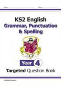 Ks2 English Targeted Question Book: Grammar, Punctuation & Spelling - Year 4 - 2846923011