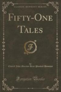 Fifty-one Tales (Classic Reprint) - 2852884513