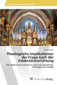 Theologische Implikationen Der Frage Nach Der Zelebrationsrichtung - 2857254105