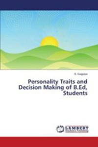 Personality Traits And Decision Making Of B.ed, Students - 2860635796