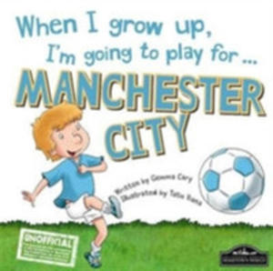 When I Grow Up, I'm Going To Play For Manchester City - 2849931282
