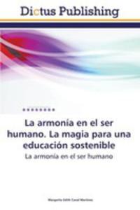 La Armonia En El Ser Humano. La Magia Para Una Educacion Sostenible - 2857202802