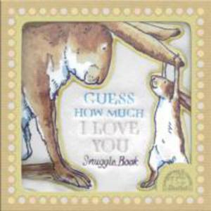 Guess How Much I Love You - Snuggle Book - 2839963610