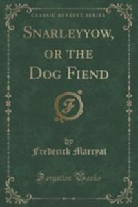 Snarleyyow, Or The Dog Fiend (Classic Reprint) - 2855163732
