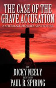 The Case Of The Grave Accusation - A Sherlock Holmes Mystery - 2839934851