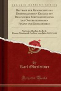Beitrage Zur Geschichte Des Dreissigjährigen Krieges Mit Besonderer Berücksichtigung Des Österreichischen Finanz-und Kriegswesens - 2854842022