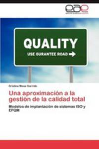 Una Aproximacion A La Gestion De La Calidad Total - 2870824692