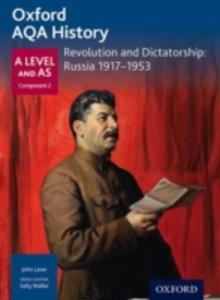 Oxford Aqa History For A Level: Revolution And Dictatorship: Russia 1917 - 1953 - 2841492981
