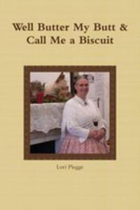 Well, Butter My Butt & Call Me A Biscuit - 2852927012