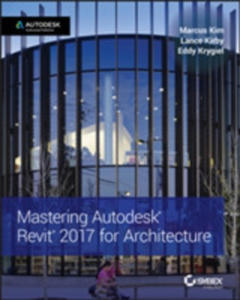 Mastering Autodesk Revit 2017 For Architecture - 2844457700
