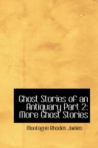 Ghost Stories Of An Antiquary Part 2 - 2856608476