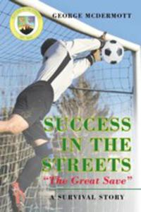 "Success In The Streets ""The Great Save"" A Survival Story - 2849530670"