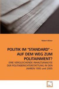 """Politik Im """"Standard"""" - Auf Dem Weg Zum Politainment? - 2857065978"""