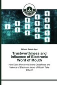 Trustworthiness And Influence Of Electronic Word Of Mouth - 2857263271