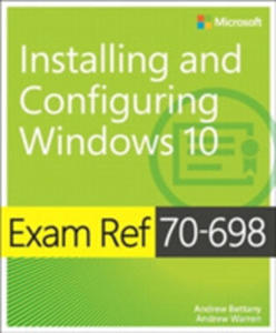 Exam Ref 70-698 Installing And Configuring Windows 10 - 2847197341