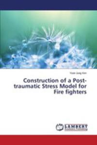 Construction Of A Post-traumatic Stress Model For Fire Fighters - 2857269644
