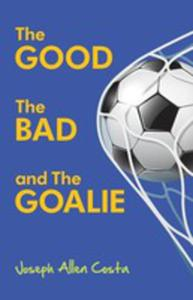 The Good, The Bad And The Goalie - 2860660752
