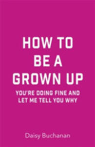How To Be A Grown Up - 2848636350