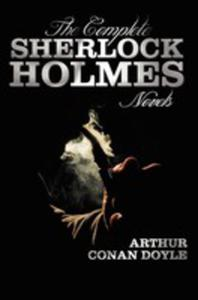 The Complete Sherlock Holmes Novels - Unabridged - A Study In Scarlet, The Sign Of The Four, The Hound Of The Baskervilles, The Valley Of Fear - 2848629776