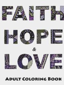 Faith, Hope And Love Adult Coloring Book - 2871206896