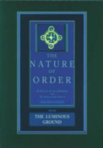 The Luminous Ground: The Nature Of Order - 2840036817